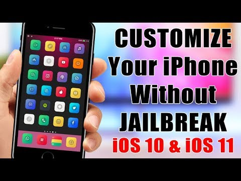 CUSTOMIZE Your iPhone On iOS 10 & iOS 11 - NO Jailbreak Required !!!
