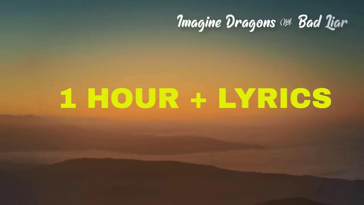 Imagine Dragons - Bad Liar (1 Hour   Lyrics)