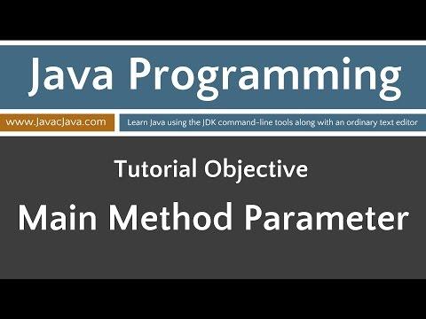 Learn Java Programming - Main Method Parameter and Arguments Tutorial