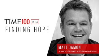 TIME 100 Talks With Matt Damon And Gary White, Water.org and WaterEquity Co-founders
