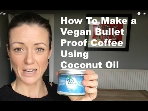 How To Make A VEGAN Bullet Proof Coffee