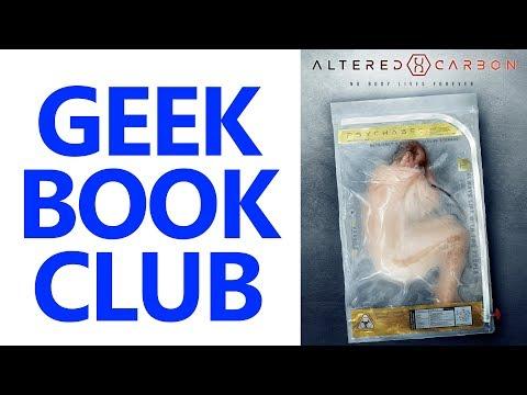 Geek Book Club 007 - 'Altered Carbon' (Takeshi Kovacs Novels Book 1) by Richard K. Morgan