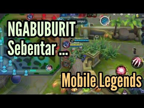 NGABUBURIT Sebentar Lah |  Mobile Legends