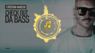 Cristian Marchi - Check Out Da Bass (Extended Mix)