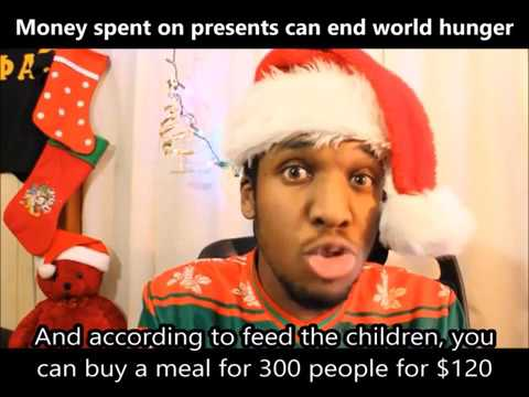 We could end world hunger with the money we spent on Christmas presents