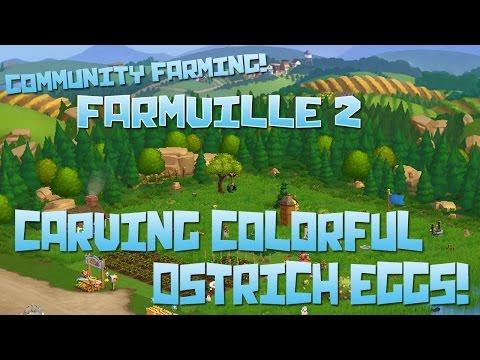 Farmville 2! Carving Colored Ostrich Eggs!! - Episode #99