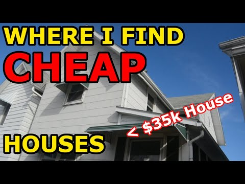 Where do you buy super cheap houses?