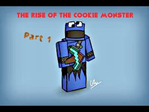 The rise of the cookie monster part 1