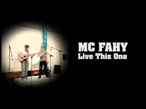 MC FAHY -  Live This One