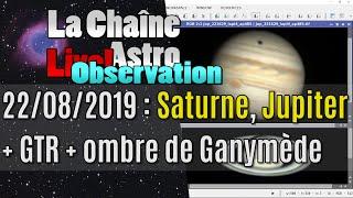 Live Jupiter + GTR + ombre de Ganymède + Saturne!