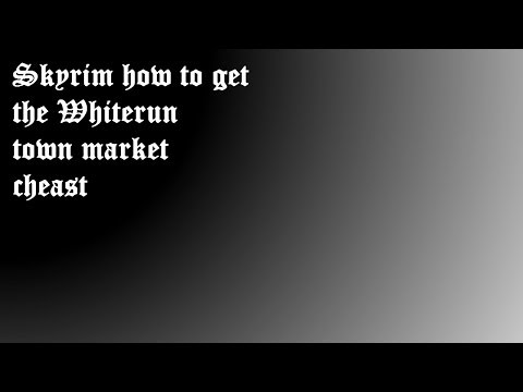Skyrim: How to get the Whiterun town market Chest