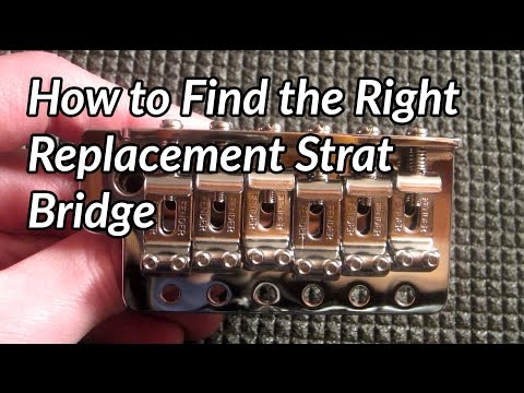 How to Find the Right Replacement Strat Bridge