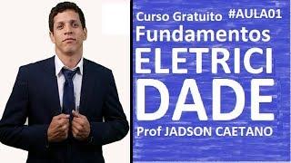 Curso Fundamentos Da Eletricidade Com Prof Jadson Caetano #01/05