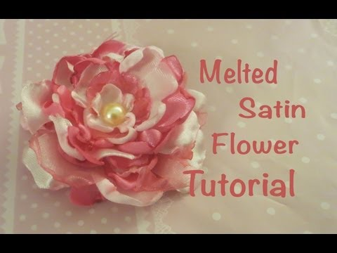 Melted Satin Flower Tutorial