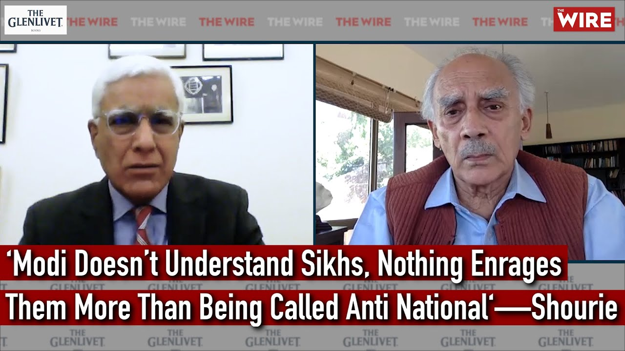 'Modi Doesn't Understand Sikhs, Nothing Enrages Them More Than Being Called Anti National'—Shourie