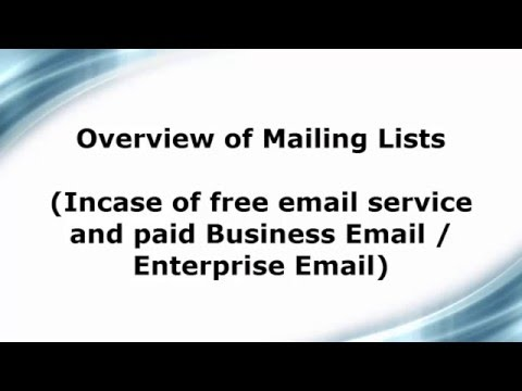 Mailing List (Incase of free email service and paid Business Email / Enterprise Email)