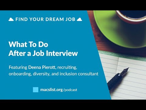 Ep. 041: What to Do After a Job Interview, with Deena Pierott