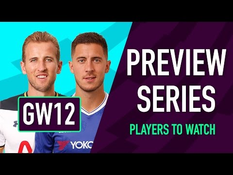 Gameweek 12 Preview | PLAYERS TO WATCH | Fantasy Premier League 2016/17