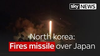 North Korea fires missile over Japan