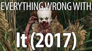 Everything Wrong With It (2017) In 15 Minutes Or Less