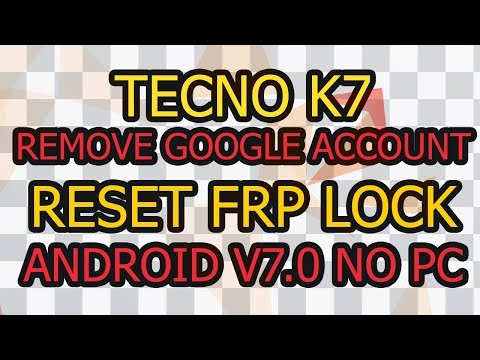 Tecno K7 Remove Google Account (Frp Lock) Android v7 0 No Pc