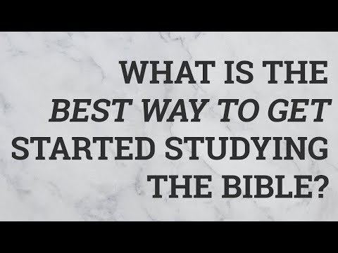What Is the Best Way to Get Started Studying the Bible?