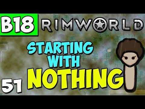 Rimworld Beta 18 Gameplay - Rimworld Beta 18 Let's Play - Ep 51 - Starting with Nothing in the Swamp