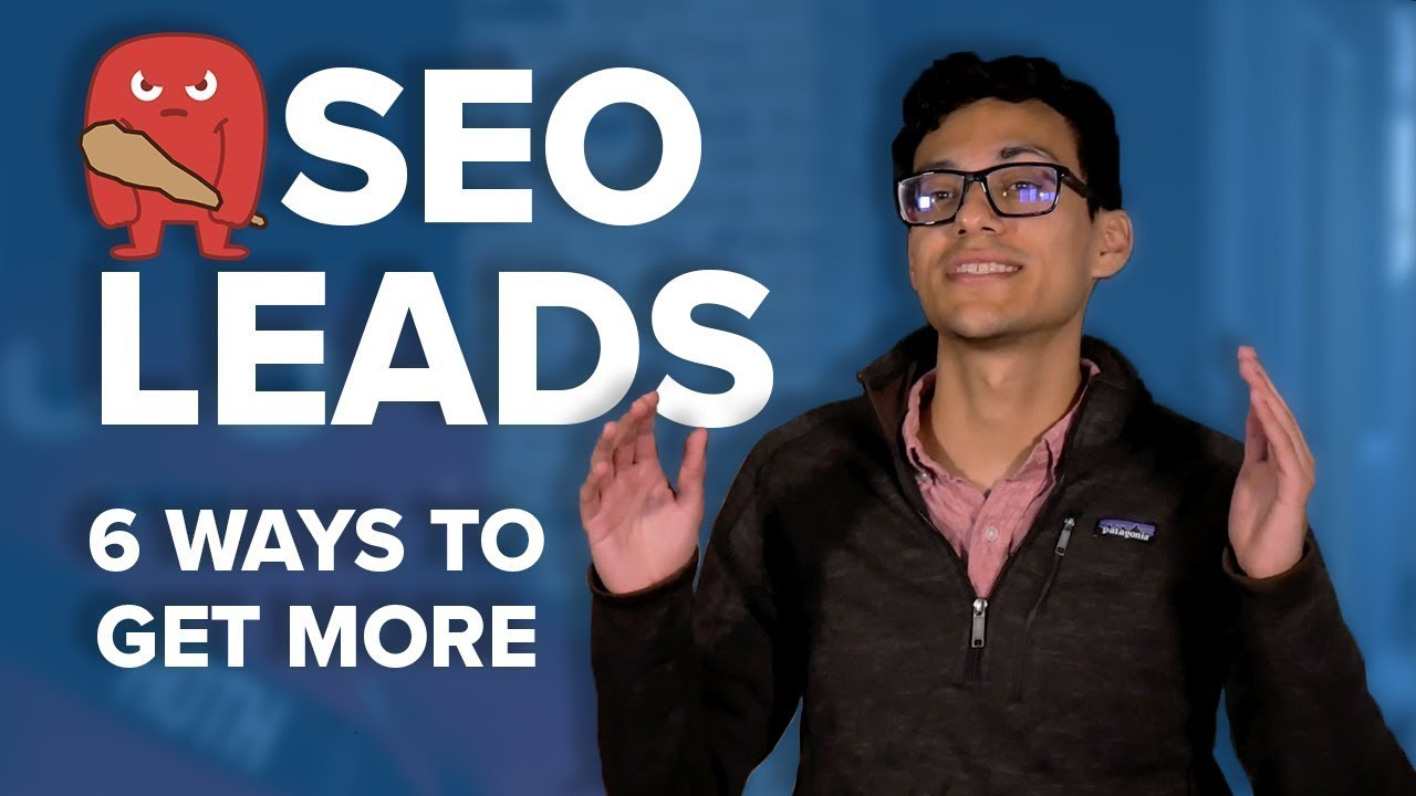 How to Get SEO Leads (6 Ways to Grow Your Business in 2021)