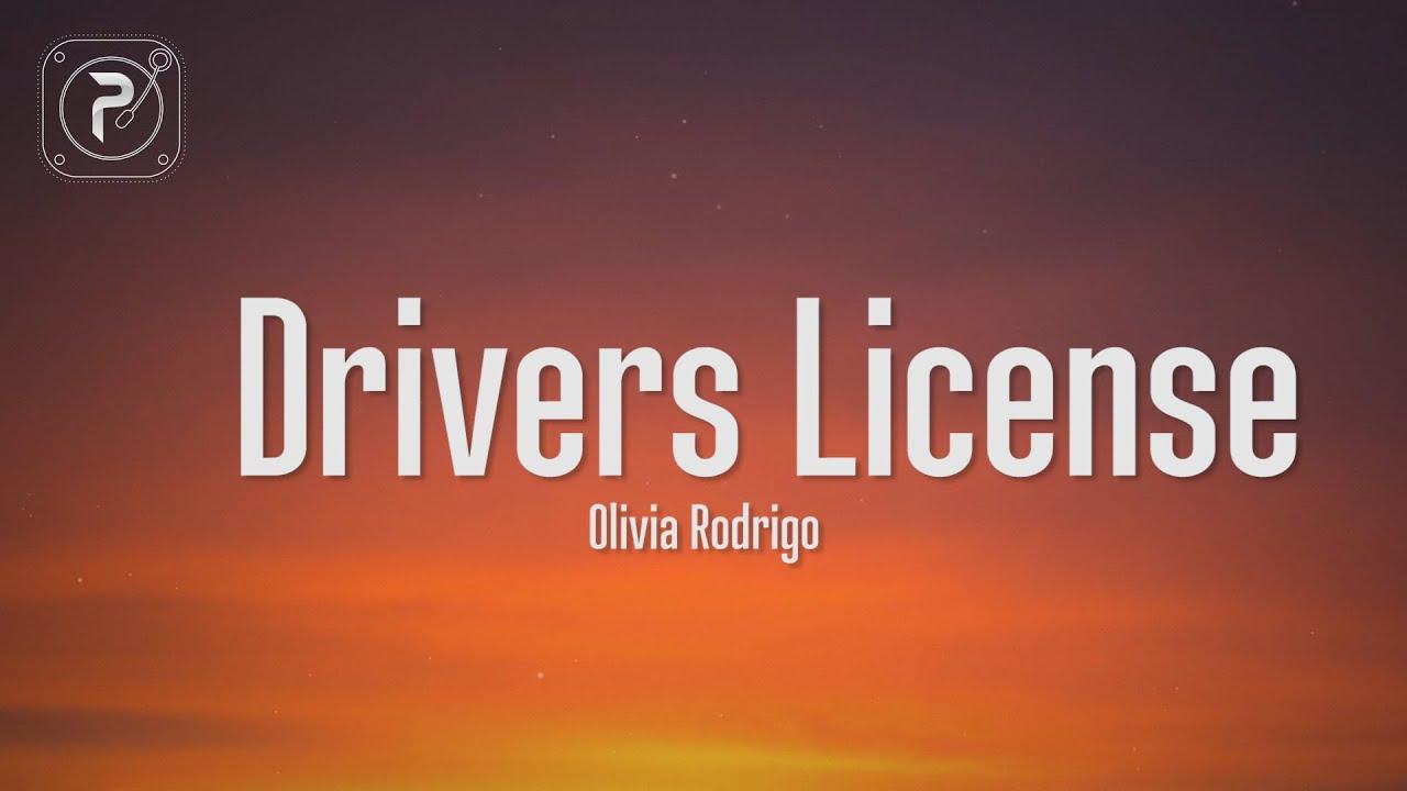 drivers license - olivia rodrigo  I got my driver's license last week