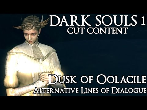 Dark Souls 1 Cut Content - Dusk of Oolacile Alternative Dialogue