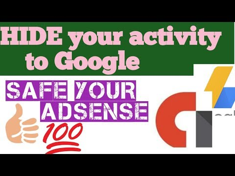 How to hide my activity to Google and safe Adsense admob account 2018