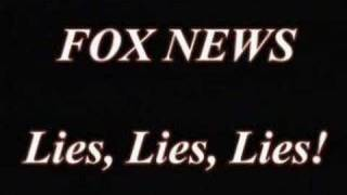 FOX NEWS- LIES, LIES, LIES --See For Yourself (part 2 of 2)
