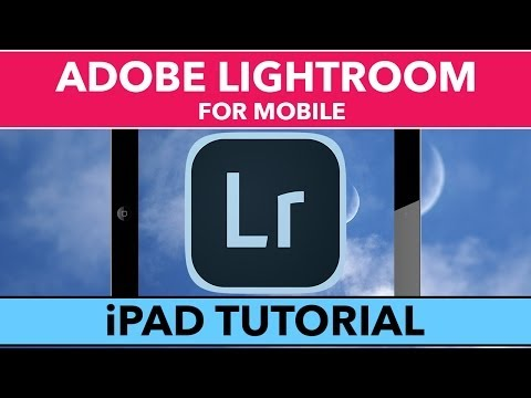 Adobe Lightroom for Mobile Tutorial - Learn Lightroom for iPad