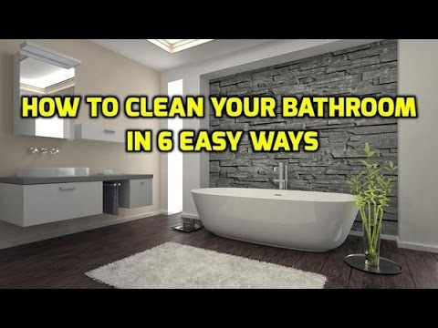 How to Clean Your Bathroom in 6 Easy Ways