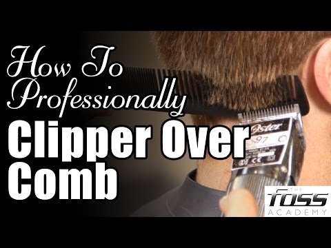 How To  Clipper Over Comb (The Mayfair Barber) Foss Academy