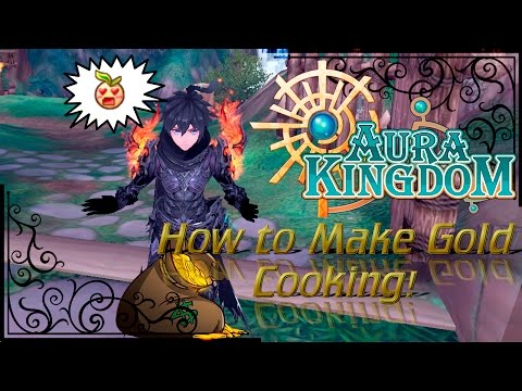 AuraKingdom - How to Make Gold! (Cooking)