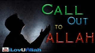 Call Out To Allah ᴴᴰ | *Powerful Speech*