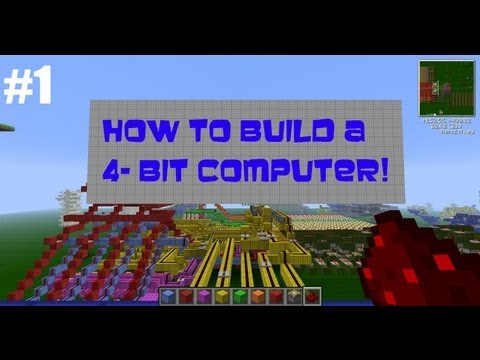 Minecraft: How To Build A 4-Bit Computer - Part 1 - Explanation and Design [Tutorial]