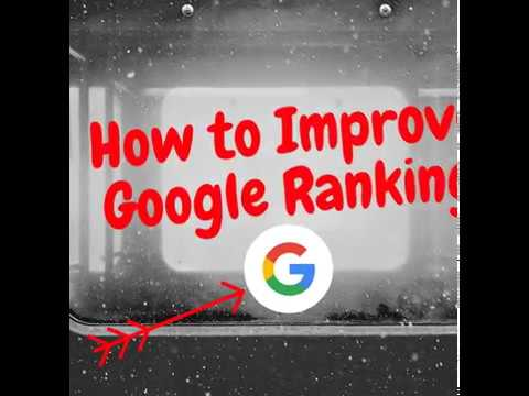 How to Improve Google Ranking - Ranking Websites in 2017