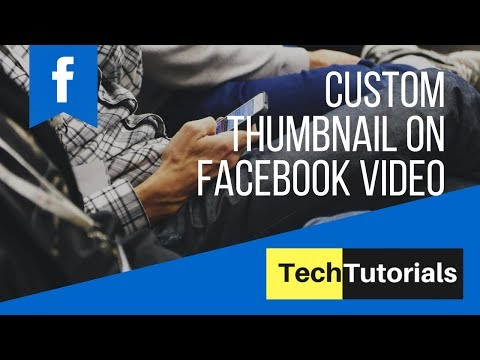 How To Give Custom Thumbnail On Facebook Video 2018