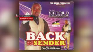 Latest Benin Music Mix►Evang Victor O Agbonlahor - Back to Sender (Full Album)
