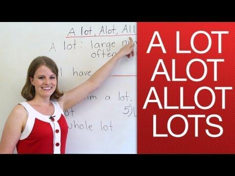 A lot, alot, lots, allot