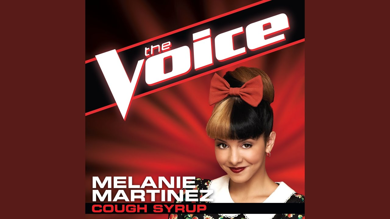 Cough Syrup (The Voice Performance) - Melanie Martinez
