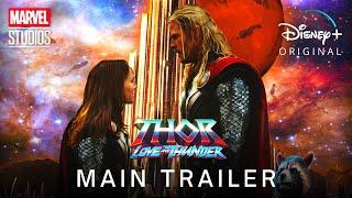 THOR 4: Love and Thunder (2022) MAIN TRAILER   Marvel Studios \u0026 Disney+