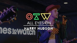 """All Eyes On Harry Hudson [""""Kelsey"""" Live + Interview] 