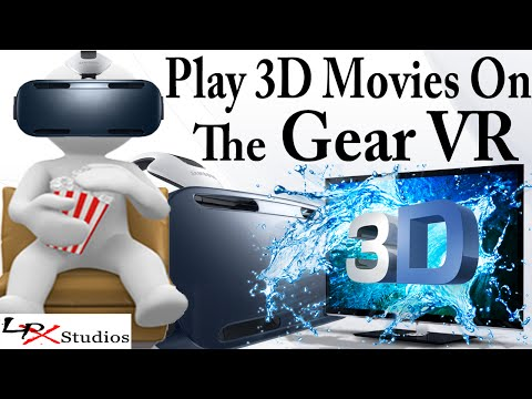How to Play 3D Movies on the Samsung Gear VR Note 4 Edition