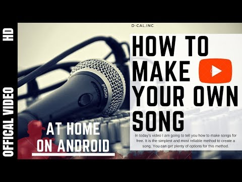 How to Make Your Own Song? (Without any Talent)   Professionally (Hindi) On Android At Home FOR FREE