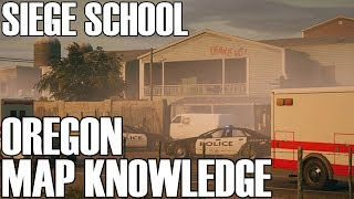 Oregon Map Knowledge - Siege School (Rainbow Six Siege)
