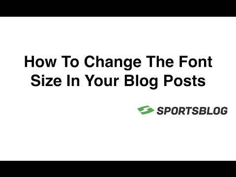 How To Change The Font Size In Your Blog Posts