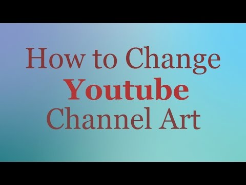 How to Change Youtube Channel Art